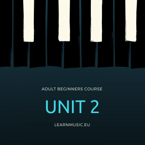 Piano Beginners Course – UNIT 2